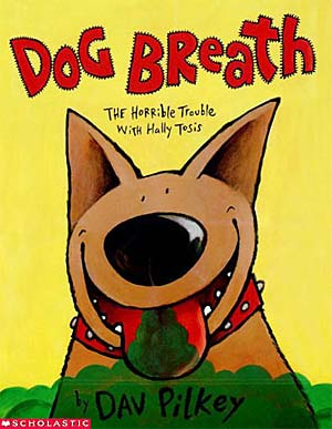 Dog Breath By Dav Pilkey The Loudest Librarian
